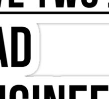 Two Jobs Dad And Engineer Sticker