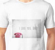 I Love You, Baby Unisex T-Shirt