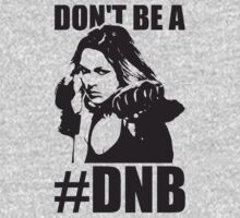 Don't Be a DNB by oolongtees