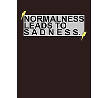 """""""Normalness Leads to Sadness"""" AmazingPhil quote tee Photographic Print"""