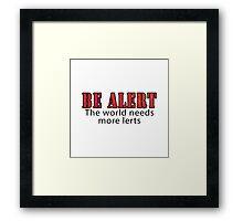 Be Alert Framed Print
