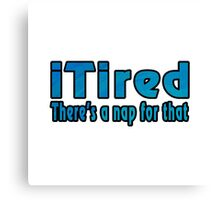 I Tired There's a Nap for That Canvas Print