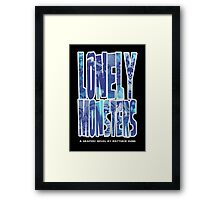 Lonely Monsters (Second Printing Cover) Framed Print
