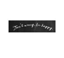 Don't Worry Be Happy by Avery Ortiz-Hunt