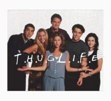 F.r.i.e.n.d.s - Thug Life by luckynewbie