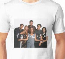 F.r.i.e.n.d.s - Thug Life Unisex T-Shirt