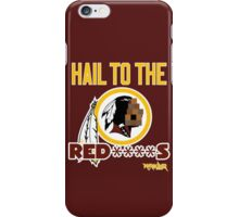 Hail to the Red****s!! iPhone Case/Skin