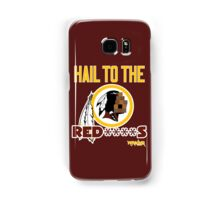 Hail to the Red****s!! Samsung Galaxy Case/Skin
