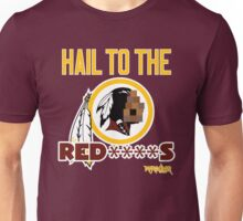 Hail to the Red****s!! Unisex T-Shirt