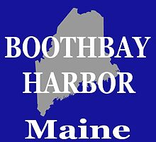 Boothbay Harbor Maine State City and Town Pride  by KWJphotoart