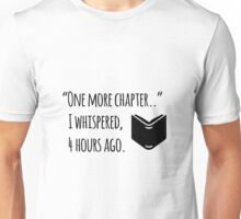 One more chapter.... Unisex T-Shirt