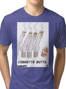 Cigarette Butts. Tri-blend T-Shirt