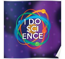 I DO SCIENCE Poster