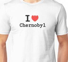 I love Chernobyl Unisex T-Shirt