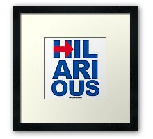 Hilarious - Anti-Hillary Framed Print