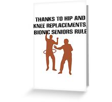 Thanks to hip and knee replacements bionic senior geek funny nerd Greeting Card