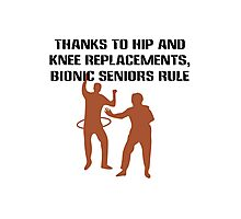 Thanks to hip and knee replacements bionic senior geek funny nerd Photographic Print