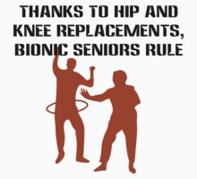 Thanks to hip and knee replacements bionic senior geek funny nerd by antoharjo