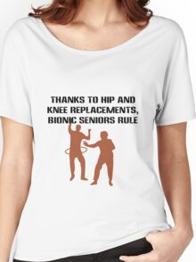 Thanks to hip and knee replacements bionic senior geek funny nerd Women's Relaxed Fit T-Shirt
