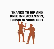 Thanks to hip and knee replacements bionic senior geek funny nerd Unisex T-Shirt