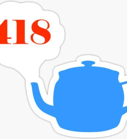 418: I'm a teapot Sticker