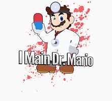 I Main Dr. Mario - Super Smash Bros. Unisex T-Shirt