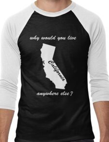 why would you live anywhere else - white text Men's Baseball ¾ T-Shirt