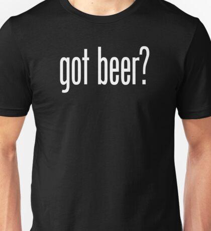 got beer? Unisex T-Shirt
