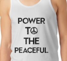 Power To The Peacful Tank Top