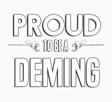 Proud to be a Deming. Show your pride if your last name or surname is Deming Kids Clothes