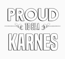 Proud to be a Karnes. Show your pride if your last name or surname is Karnes Kids Clothes