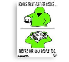 Ugly Hoodie Canvas Print