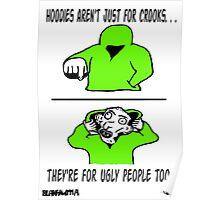 Ugly Hoodie Poster