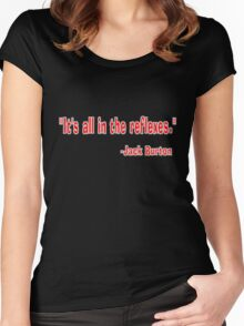 """""""It's all in the reflexes."""" - Jack Burton Women's Fitted Scoop T-Shirt"""