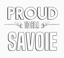 Proud to be a Savoie. Show your pride if your last name or surname is Savoie Kids Clothes
