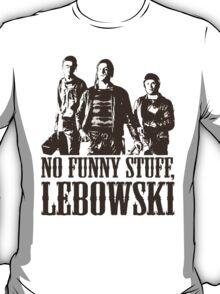The Big Lebowski Nihilists No Funny Stuff Lebowski T-Shirt T-Shirt
