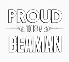 Proud to be a Beaman. Show your pride if your last name or surname is Beaman Kids Clothes