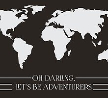 Oh Darling, Let's Be Adventurers by Sisgroves
