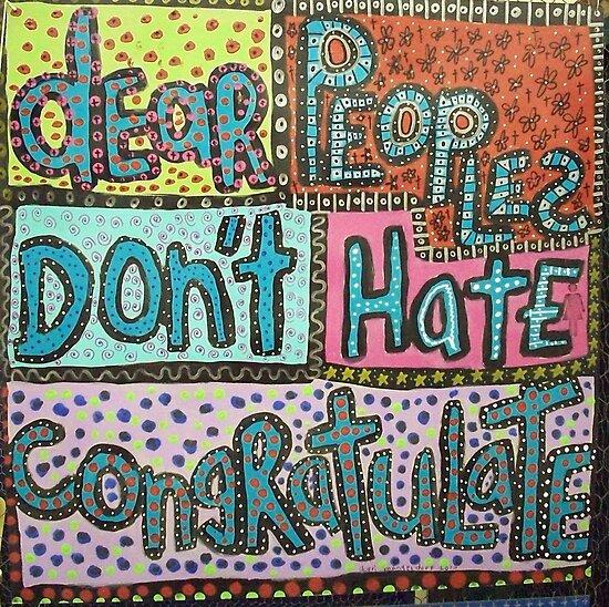 Don't Hate Congratulate  by artjunkie59