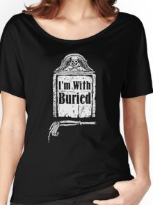 I'm With Buried Women's Relaxed Fit T-Shirt