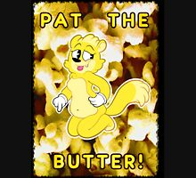 Pat the Butter! Unisex T-Shirt
