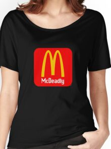 McDeadly [-0-] Women's Relaxed Fit T-Shirt