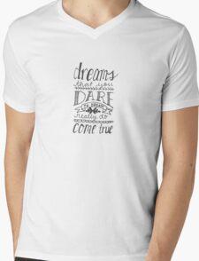 dreams that you dare to dream Mens V-Neck T-Shirt