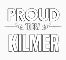 Proud to be a Kilmer. Show your pride if your last name or surname is Kilmer Kids Clothes