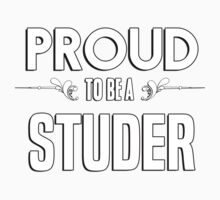 Proud to be a Studer. Show your pride if your last name or surname is Studer Kids Clothes