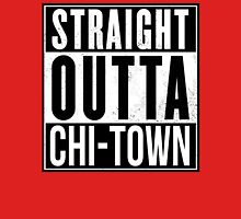 STRAIGHT OUTTA CHI-TOWN Unisex T-Shirt