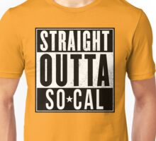 STRAIGHT OUTTA SO-CAL Unisex T-Shirt
