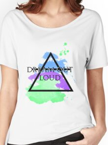 Dream Out Loud Watercolor Women's Relaxed Fit T-Shirt