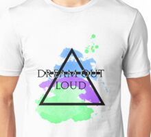 Dream Out Loud Watercolor Unisex T-Shirt