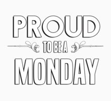 Proud to be a Monday. Show your pride if your last name or surname is Monday Kids Clothes